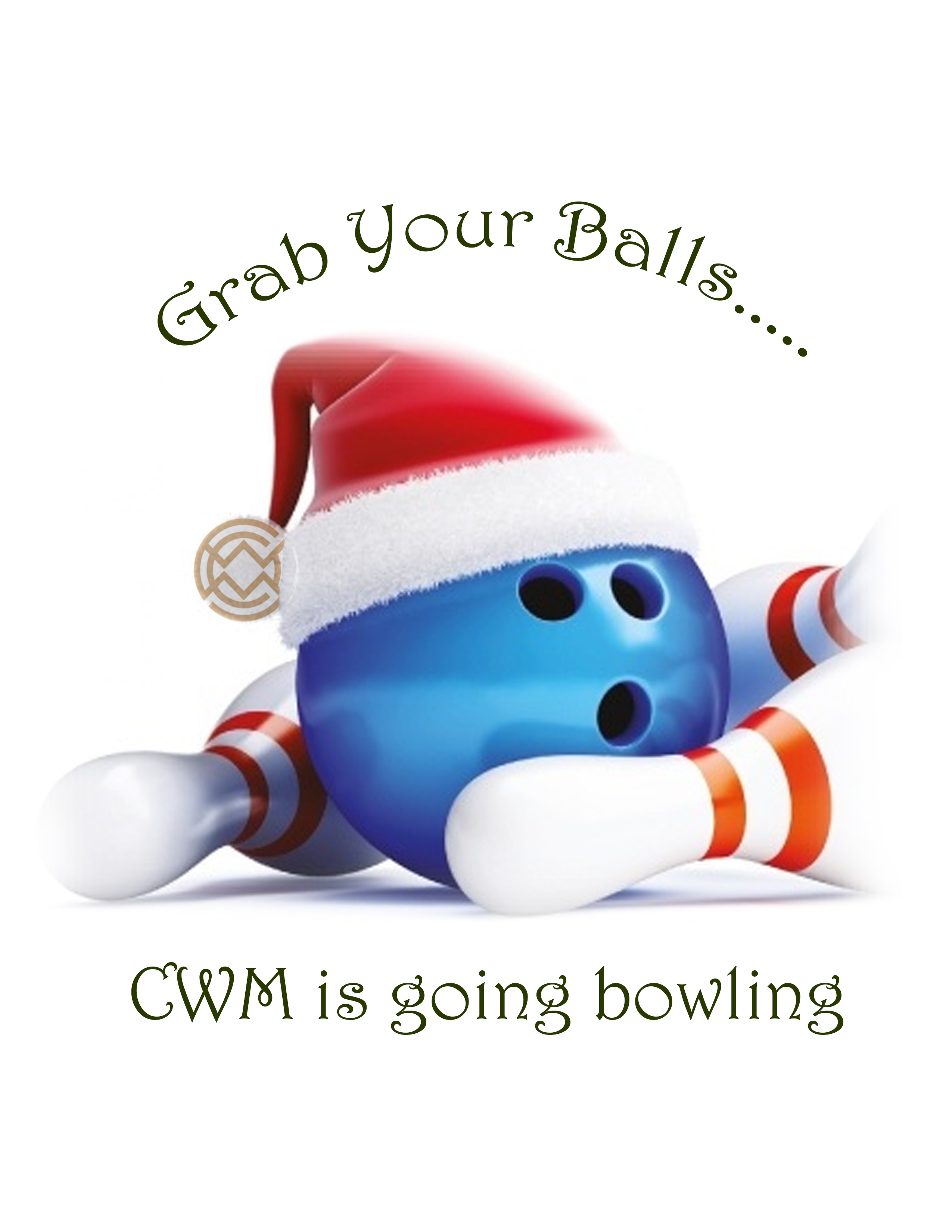 Grab your Balls. CWM's Going Bowlin