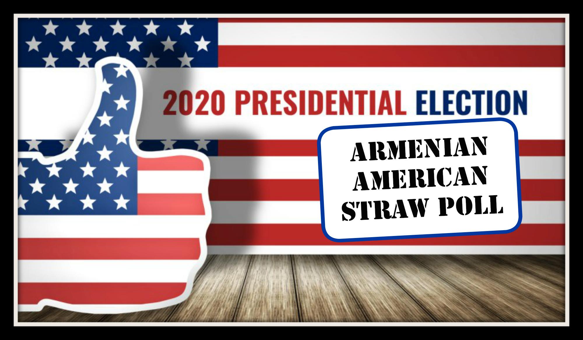 2020 Armenian American Presidential Straw Poll Survey
