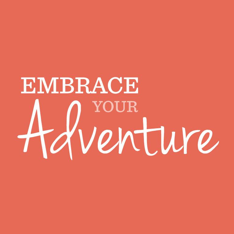 Embrace Your Adventure