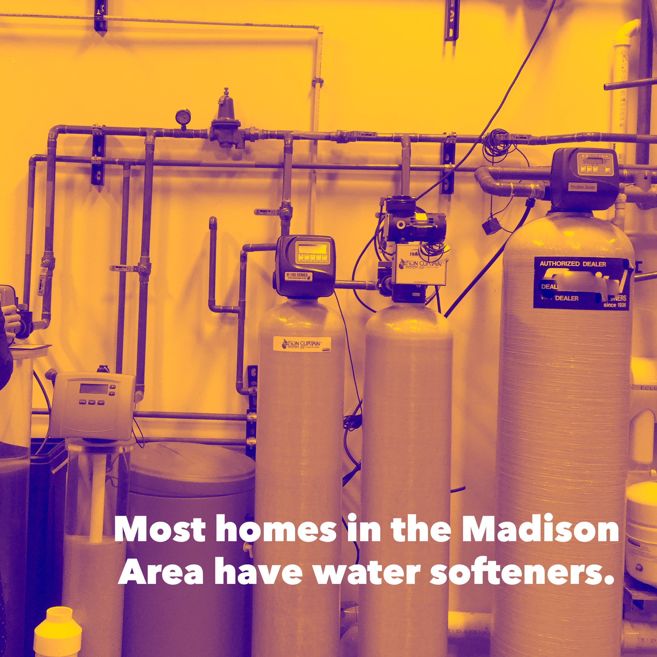 Most homes have water softeners