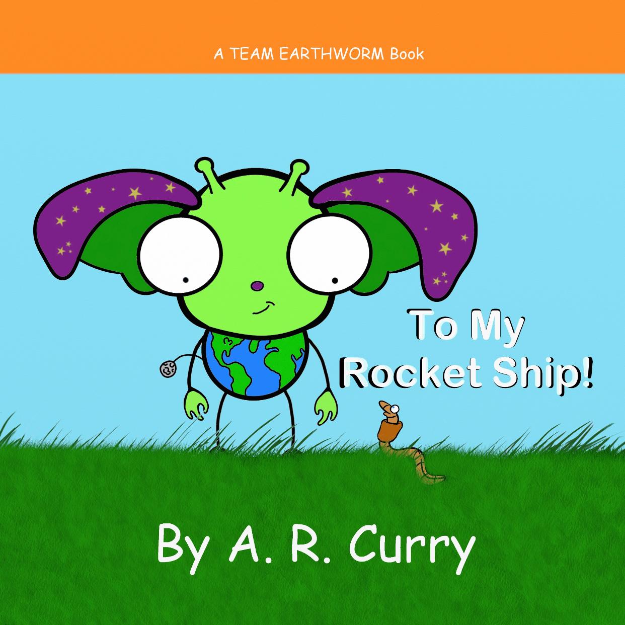 To My Rocket Ship!