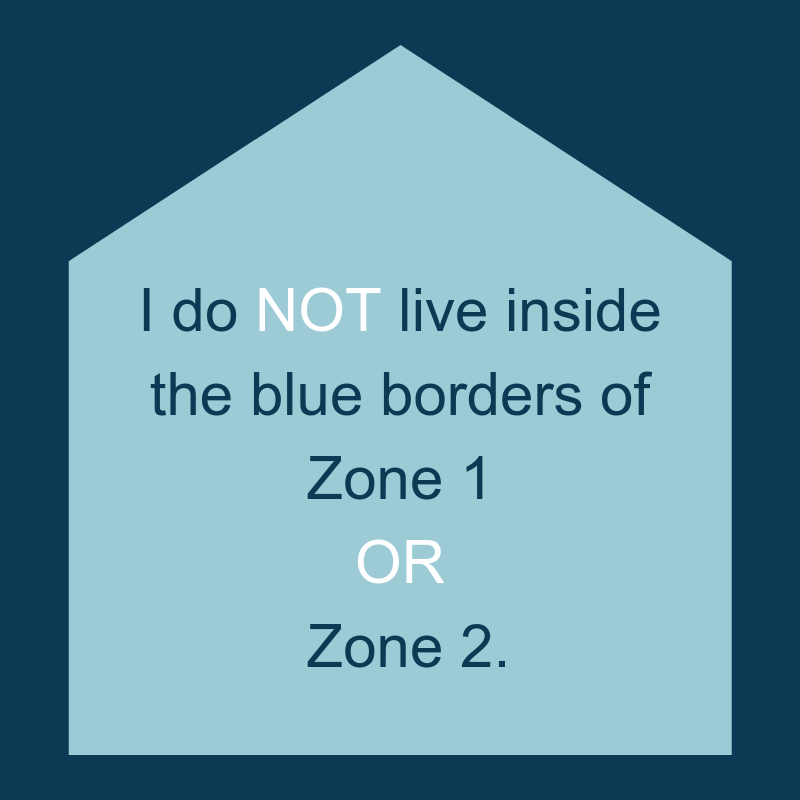 I live OUTSIDE of Zones 1 and 2.