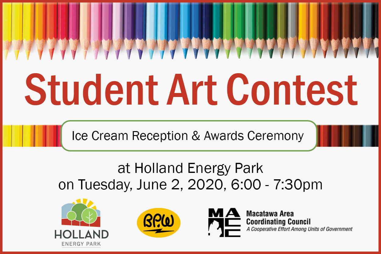 Student Art Contest participants are invited to an ice cream reception & award ceremony at Holland Energy Park on Tuesday, June 2, 2020, 6:00 - 7:30pm.