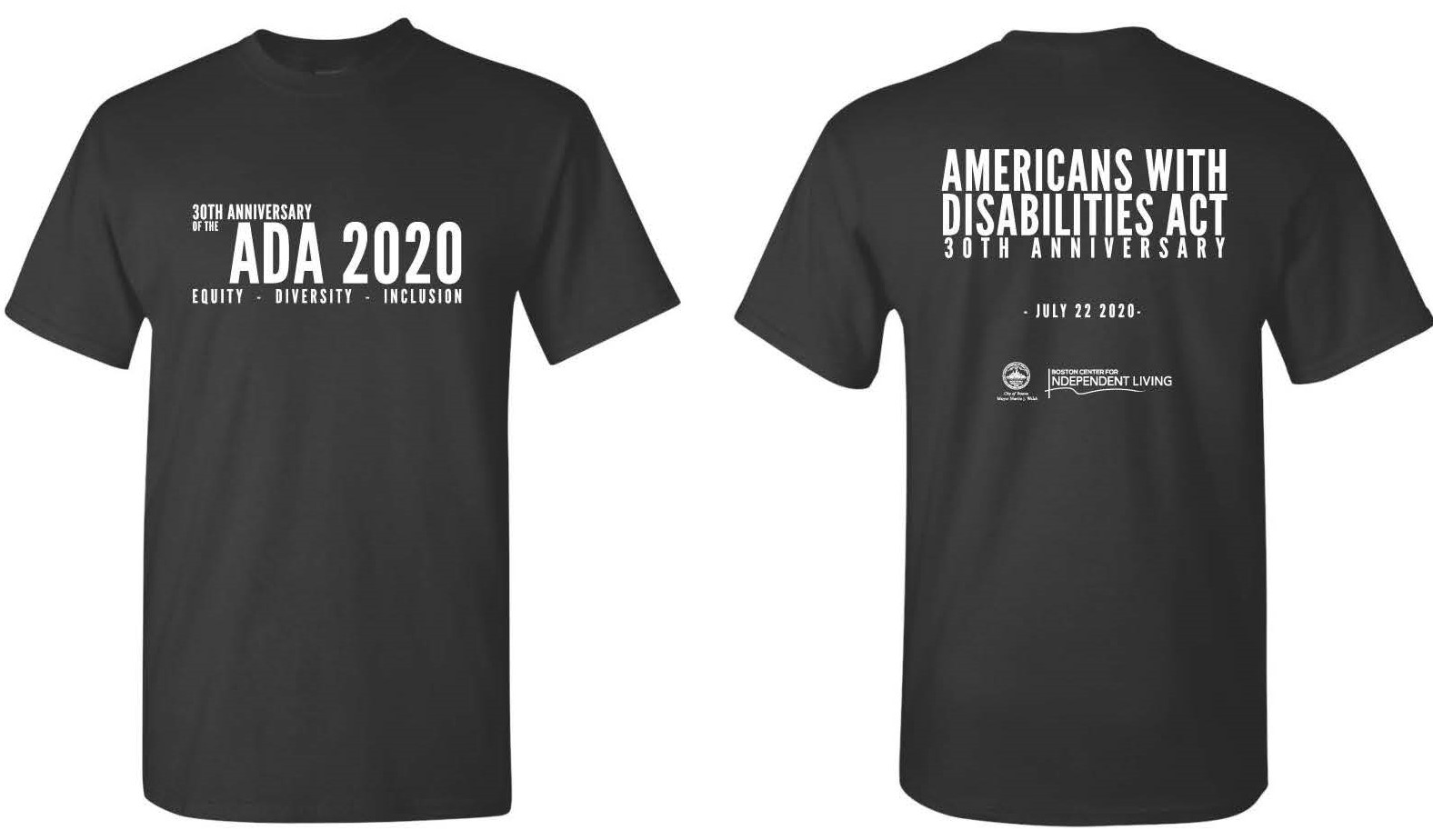 Front and back of ADA 30 Boston t-shirt (black short with white writing Front text: 30th Anniversary of the ADA 2020: Equity Diversity Inclusion Back text: Americans with Disabilities Act 30th Anniversary July 22 2020 logos ofCity of Boston and BCIL
