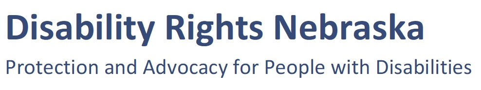 Disability Rights Nebraska, Protection and Advocac