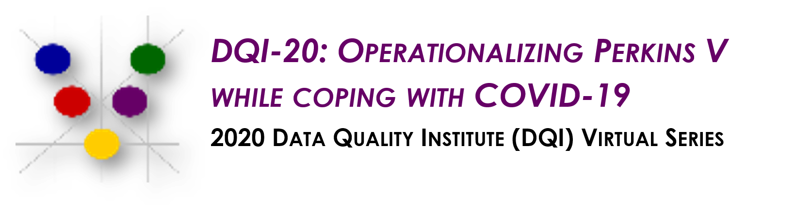 DQI-20: Operationalizing Perkins V while Coping wi