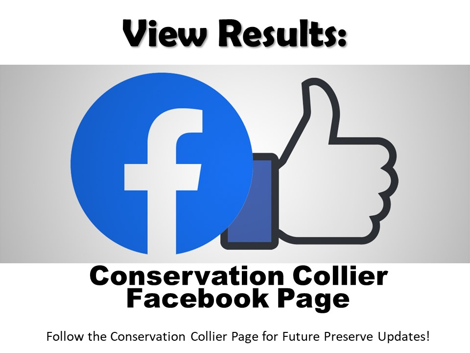 "Results posted on Conservation Collier Facebook Page December 10th! <a href=""http://www.facebook.com/conservationcollier"" rel=""nofollow"" target=""_blank"">Click Here for Facebook Page</a>"