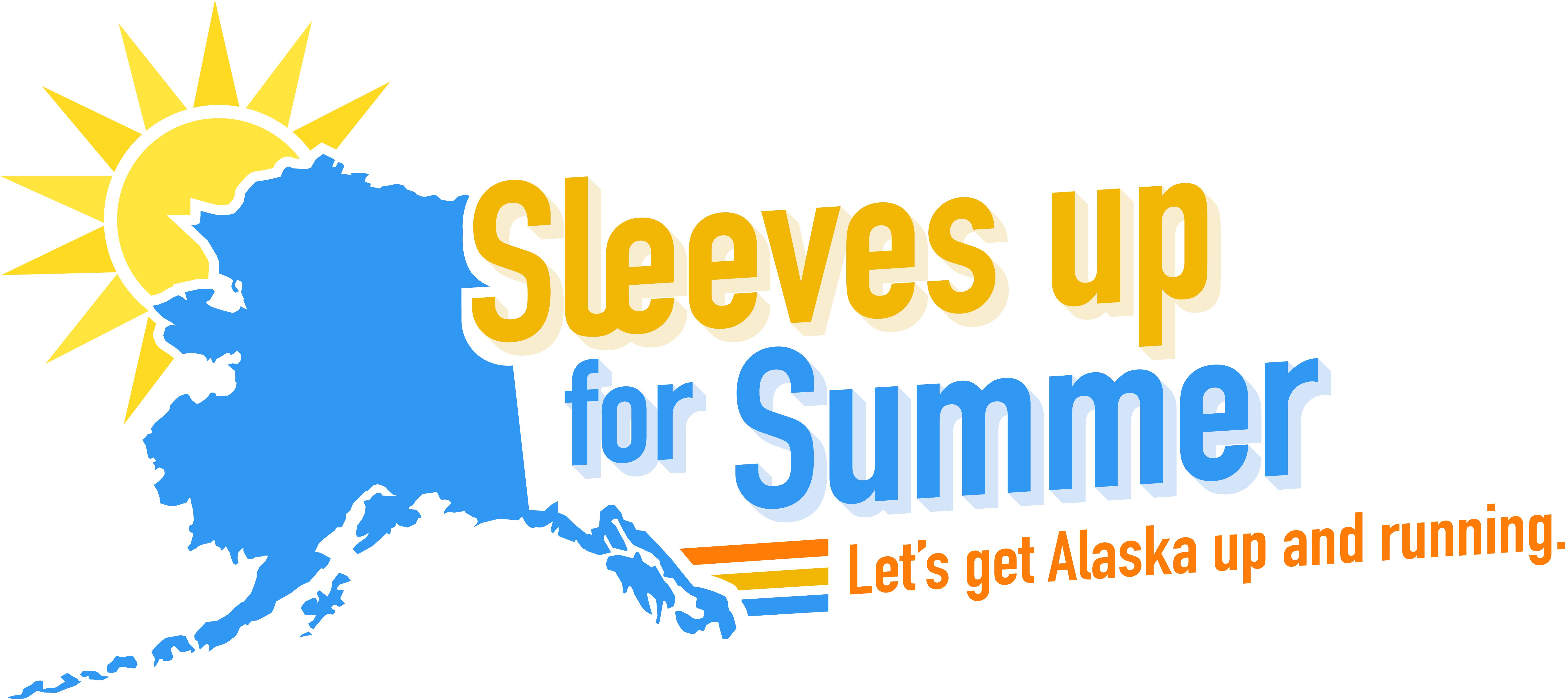Sleeves up for Summer: Let's get Alaska up and running