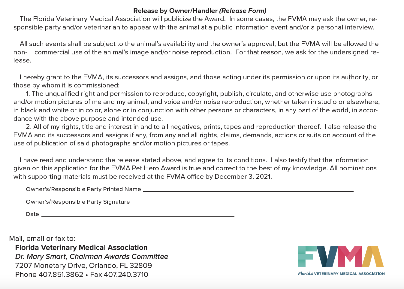 Please note, if your nominee is selected as the winner, the owner/handler of the animal will be and be required to sign a release form (see below) regarding the use of photo/video/audio recordings. Please ensure that the owner/handler is aware that this release will be required for the award to be bestowed.