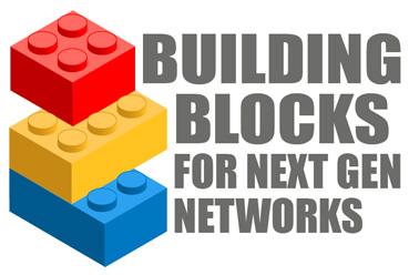 Building Blocks forNext Gen Networks
