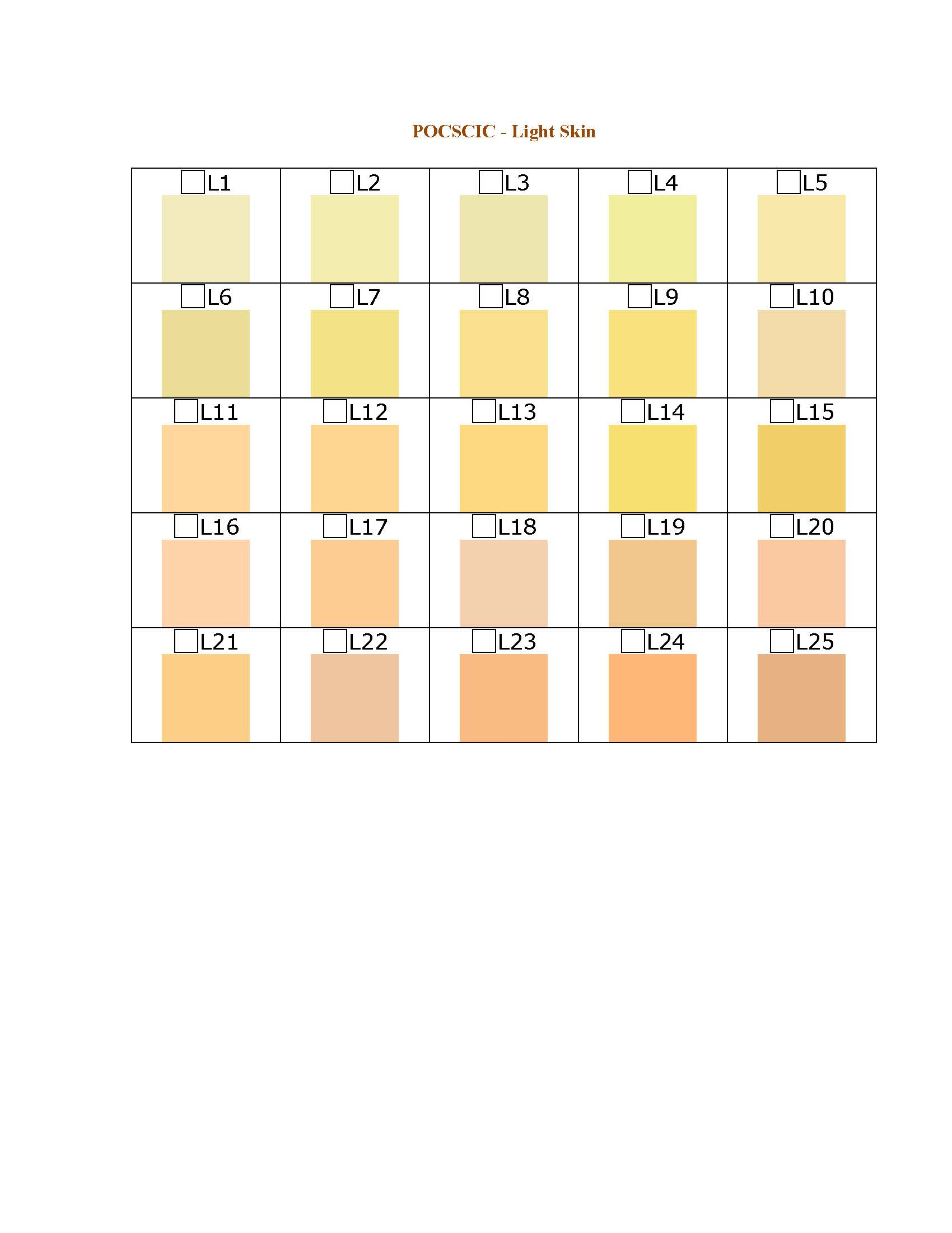 Light Skin Color.<br><br>Using the Light POCSCIC below, identify the color that represents your skin color and enter the code (I.E. L4) in Question No. 9.   (Colors will vary depending on the screen resolution/monitor)
