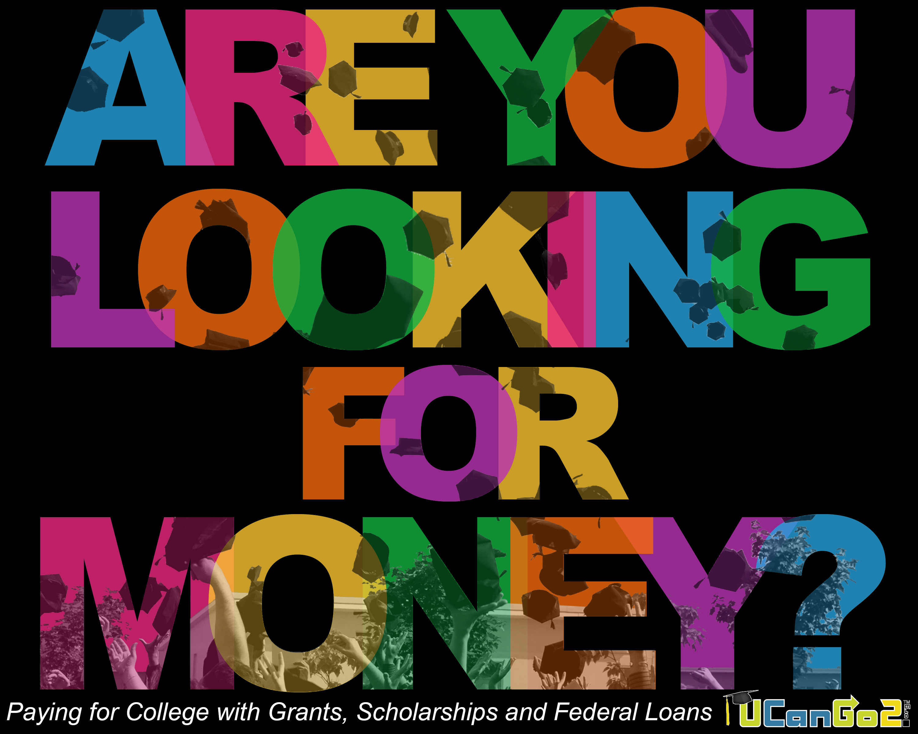 Are You Looking for Money?