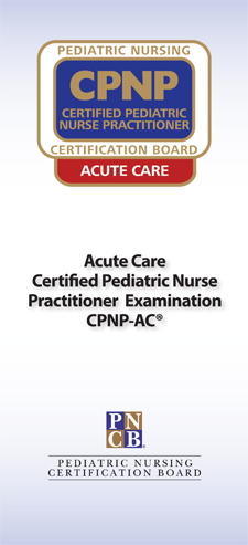 <strong>Advanced Practice Exam Brochures: Certified Pediatric Nurse Practitioner - Acute Care</strong><br><br>Offers exam candidates a concise overview of eligibility requirements, the application process, and other important details.