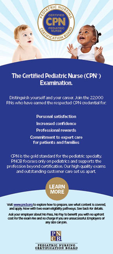 <strong>General Practice Exam Rack Cards: Certified Pediatric Nurse </strong> <br><br> Offers RNs interested in certification and exam candidates a concise overview of eligibility requirements, the application process, and other important details.